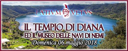 Il tempio di Diana ed il museo delle Navi di Nemi Domenica 06 maggio 2018